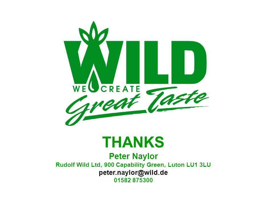 24 THANKS Peter Naylor Rudolf Wild Ltd, 900 Capability Green, Luton LU1 3LU peter.naylor@wild.de 01582 875300