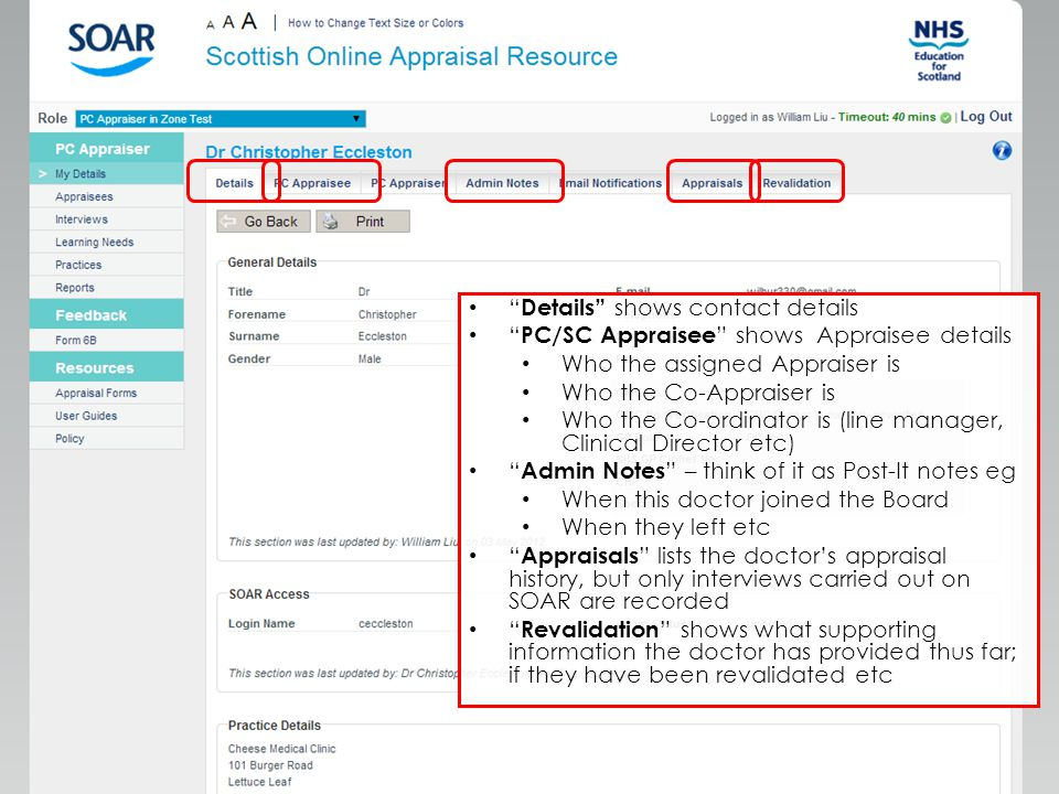 Further support Medical Appraisal Scotland website: – www.appraisal.nes.scot.nhs.uk www.appraisal.nes.scot.nhs.uk – Resources, FAQ and other useful sections Local Administration teams: – Contact details on Medical Appraisal Scotland SOAR Helpdesk – Black Help box on right when logged into SOAR; – or SOAR@nes.scot.nhs.ukSOAR@nes.scot.nhs.uk Due to capacity issues we are unable to offer telephone support – You can request a call back via the Helpdesk – but we need detailed descriptions of the issue(s)