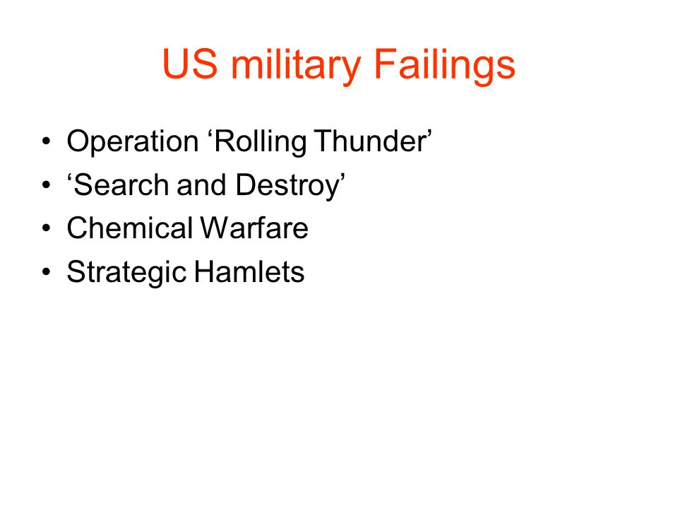 US military Failings Operation 'Rolling Thunder' 'Search and Destroy' Chemical Warfare Strategic Hamlets