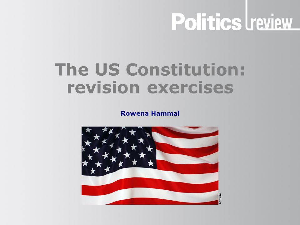 The US Constitution: revision exercises Rowena Hammal FOTOLIA