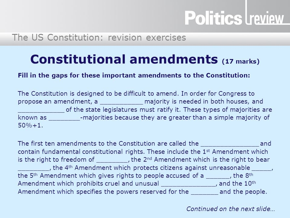 The US Constitution: revision exercises Constitutional amendments (17 marks) Fill in the gaps for these important amendments to the Constitution: The