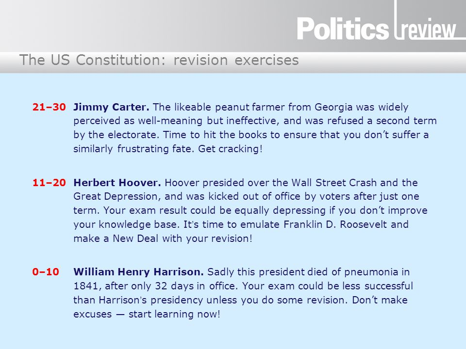The US Constitution: revision exercises 21–30 Jimmy Carter. The likeable peanut farmer from Georgia was widely perceived as well-meaning but ineffecti