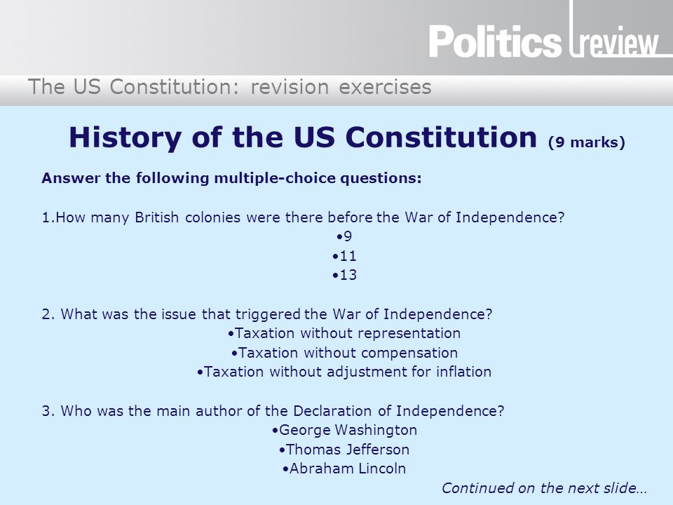 The US Constitution: revision exercises History of the US Constitution (9 marks) Answer the following multiple-choice questions: 1.How many British co