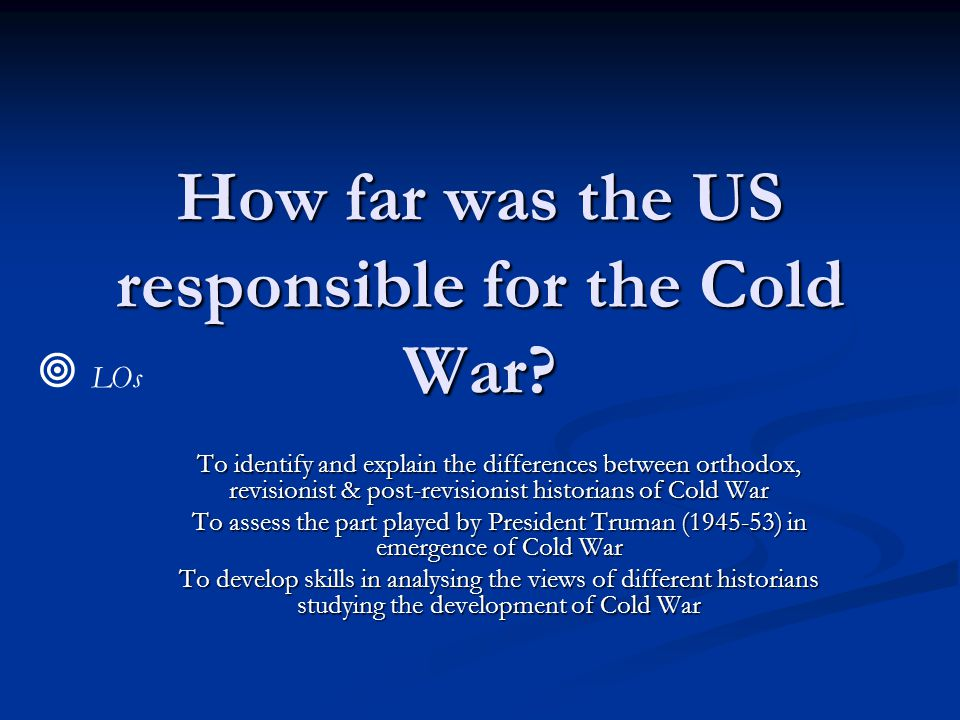 How far was the US responsible for the Cold War.