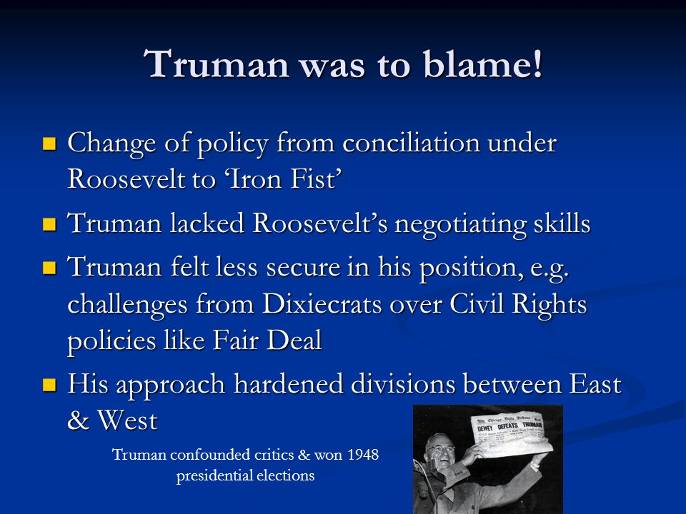 Truman was to blame.