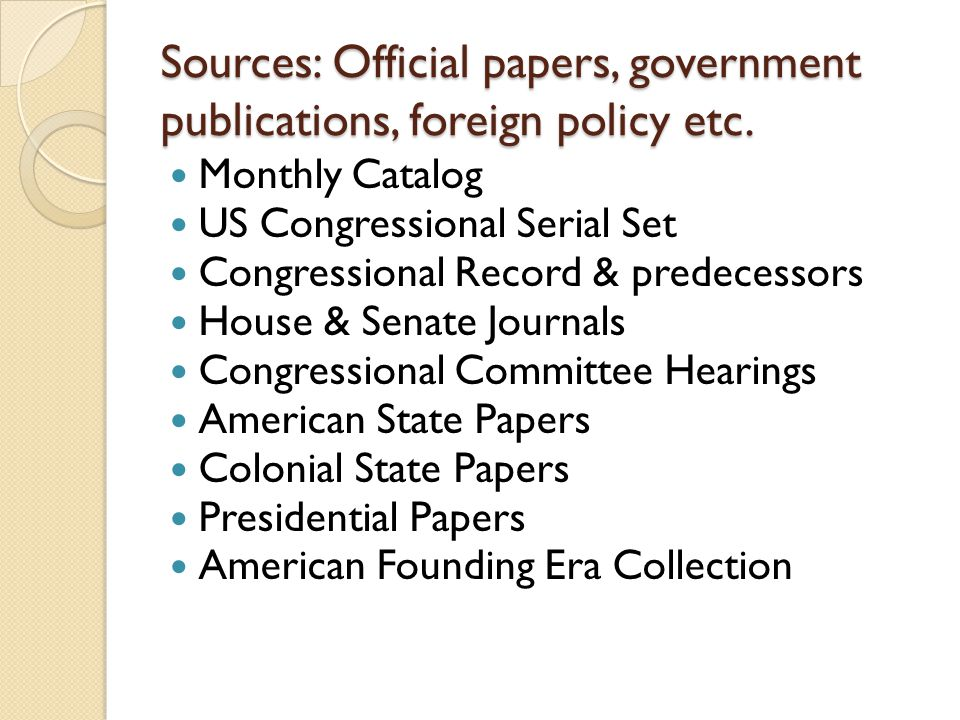Sources: Official papers, government publications, foreign policy etc.