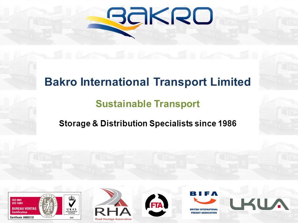 Bakro International Transport Limited Sustainable Transport Storage & Distribution Specialists since 1986