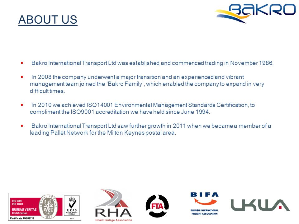 ABOUT US  Bakro International Transport Ltd was established and commenced trading in November 1986.