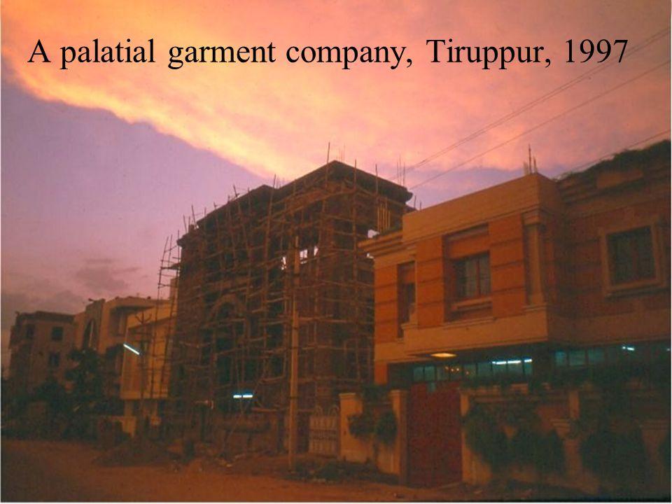 A palatial garment company, Tiruppur, 1997