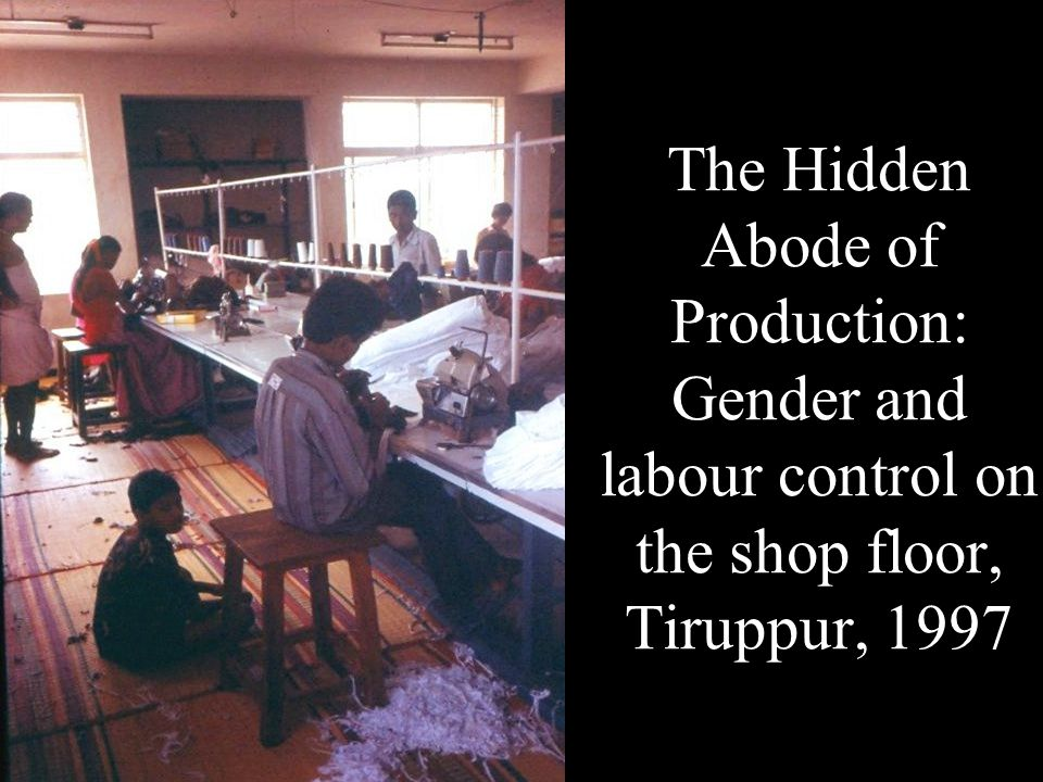 The Hidden Abode of Production: Gender and labour control on the shop floor, Tiruppur, 1997