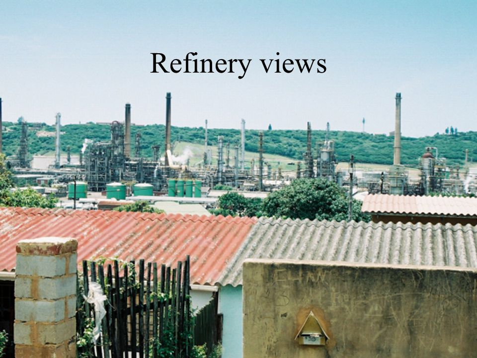 Refinery views