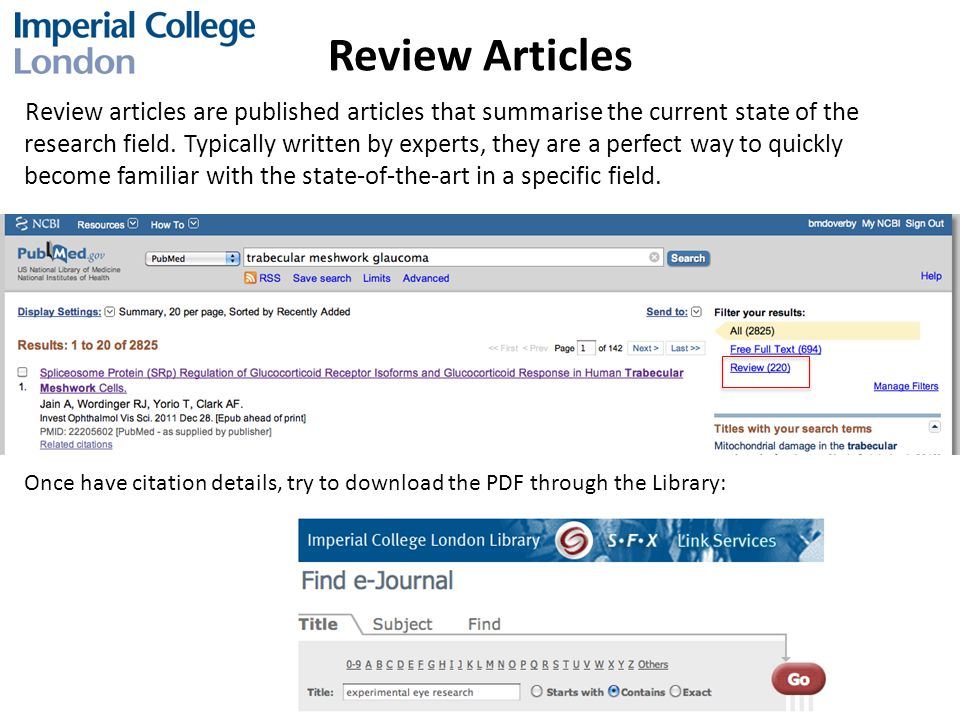 Review Articles Review articles are published articles that summarise the current state of the research field.