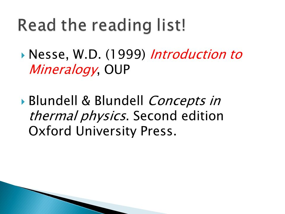  Nesse, W.D. (1999) Introduction to Mineralogy, OUP  Blundell & Blundell Concepts in thermal physics. Second edition Oxford University Press.