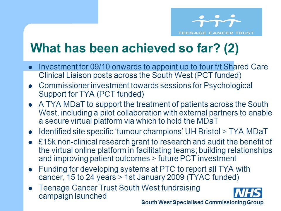 South West Specialised Commissioning Group What has been achieved so far.
