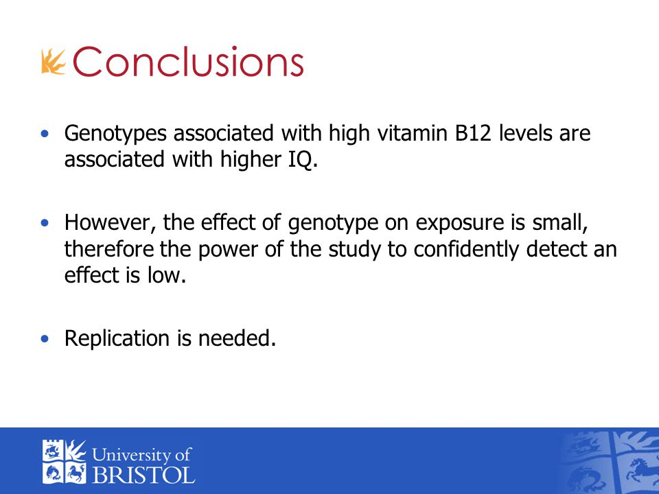 Conclusions Genotypes associated with high vitamin B12 levels are associated with higher IQ.