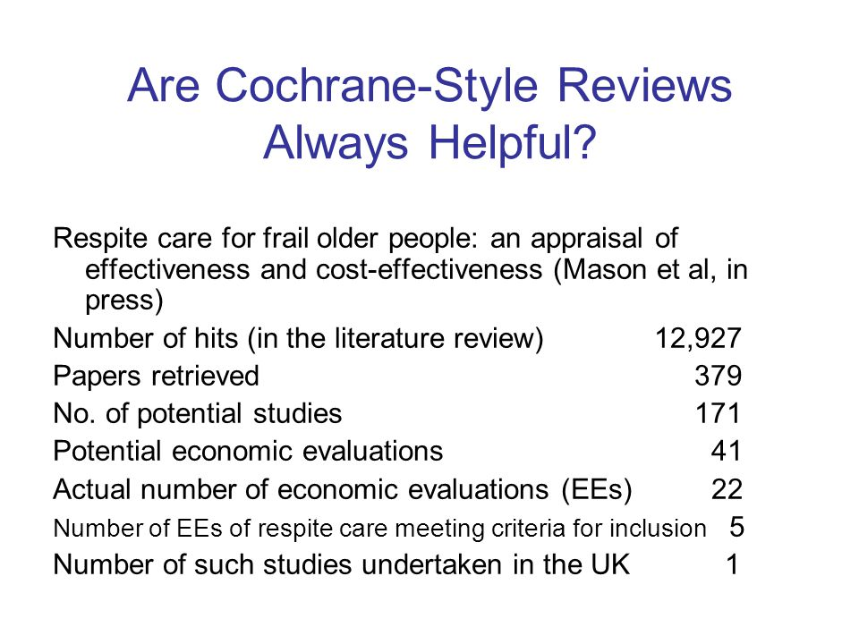 Are Cochrane-Style Reviews Always Helpful.