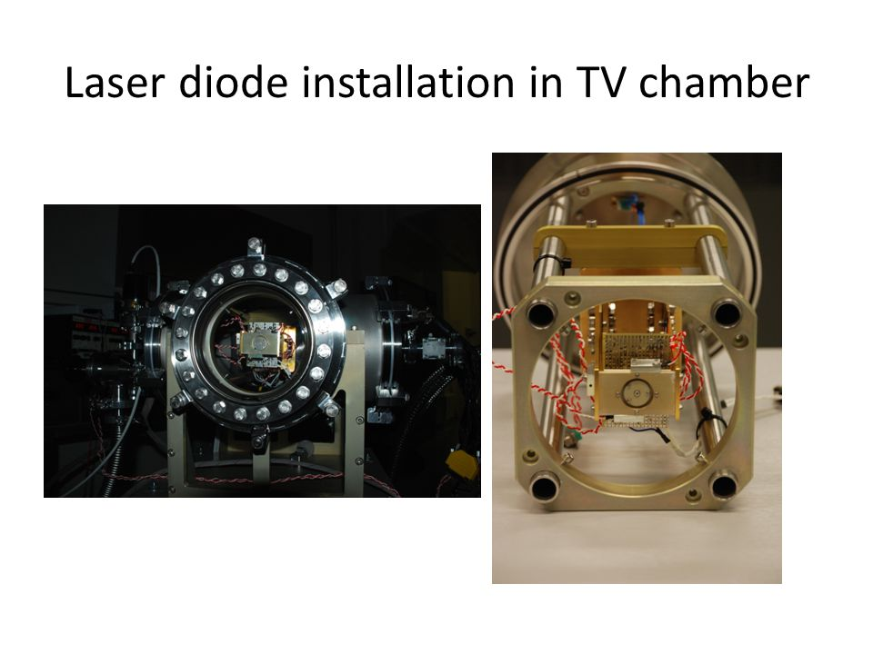 Laser diode installation in TV chamber