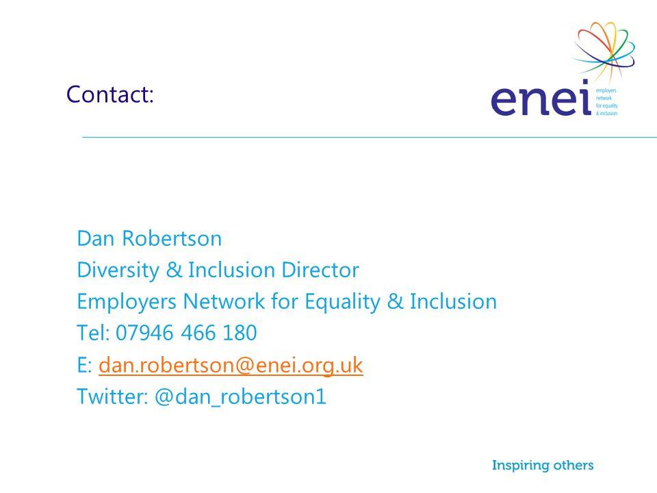 Dan Robertson Diversity & Inclusion Director Employers Network for Equality & Inclusion Tel: 07946 466 180 E: dan.robertson@enei.org.ukdan.robertson@e