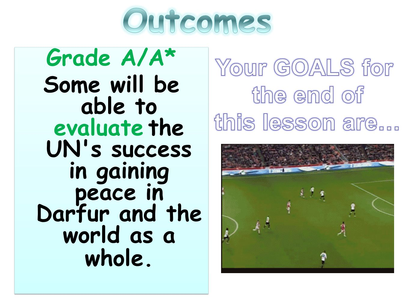 Grade A/A* Some will be able to evaluate the UN s success in gaining peace in Darfur and the world as a whole.