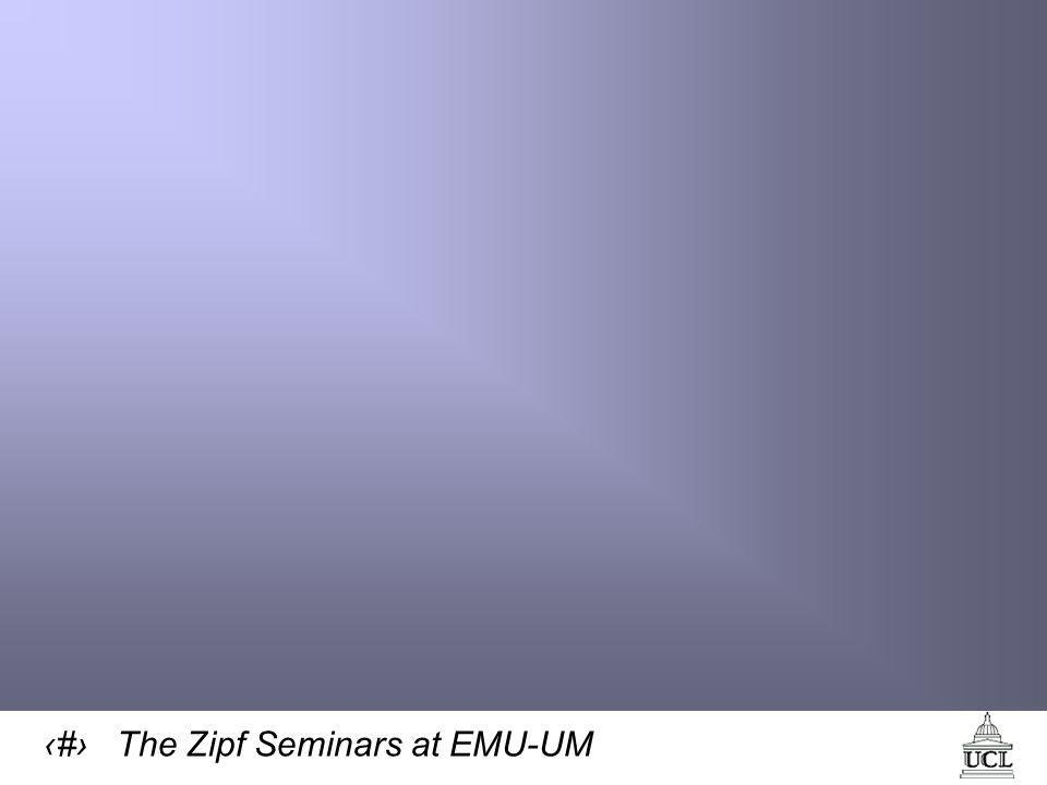 36 The Zipf Seminars at EMU-UM