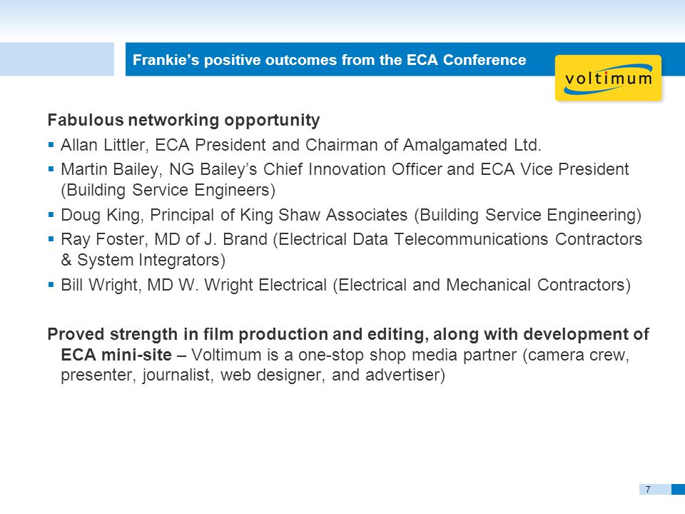 7 Frankie's positive outcomes from the ECA Conference Fabulous networking opportunity  Allan Littler, ECA President and Chairman of Amalgamated Ltd.