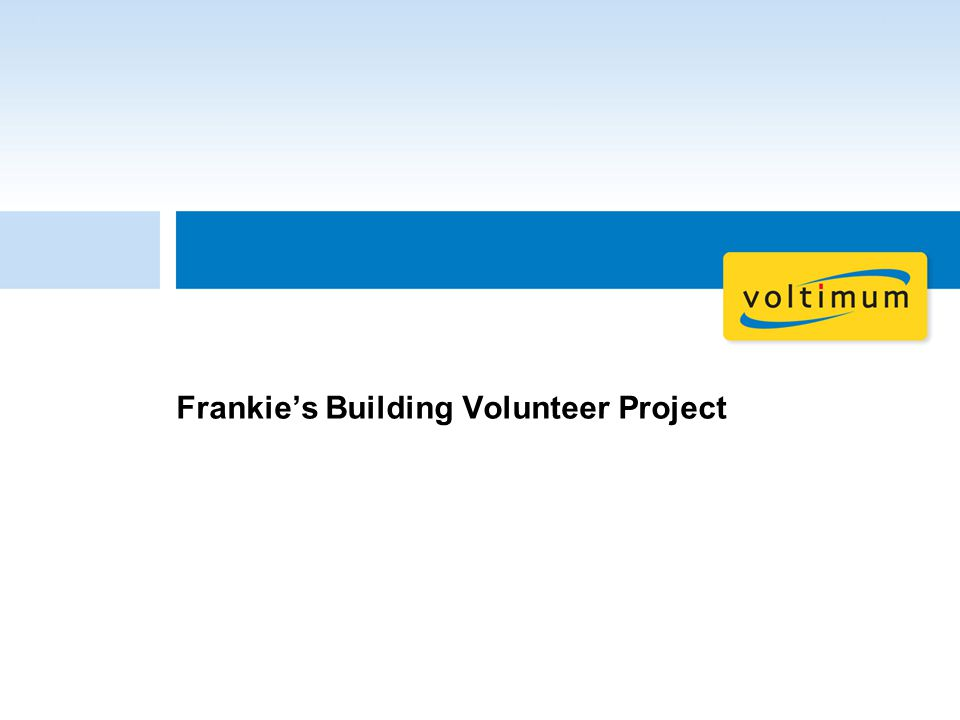Frankie's Building Volunteer Project