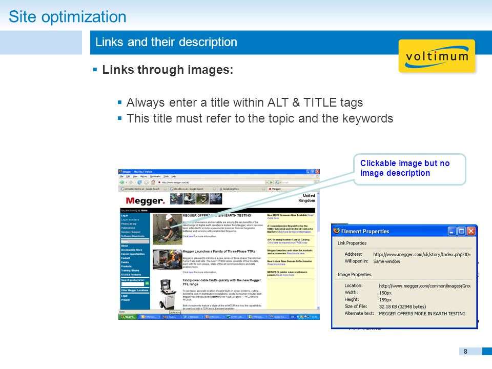 88 Links and their description Site optimization  Links through images:  Always enter a title within ALT & TITLE tags  This title must refer to the topic and the keywords Clickable image but no image description