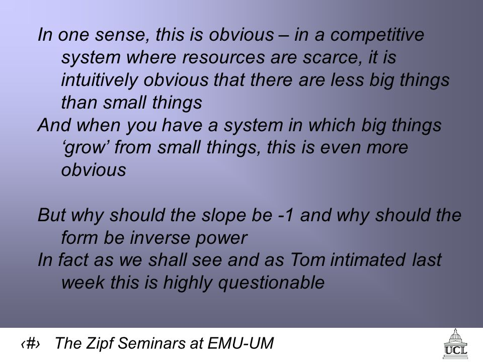 26 The Zipf Seminars at EMU-UM Here's a simulation which shows that the lognormal is generated with much the same properties as the observed data for UK Note how long it takes for the lognormal to emerge, note also the switches in rank – too many I think for this to be realistic