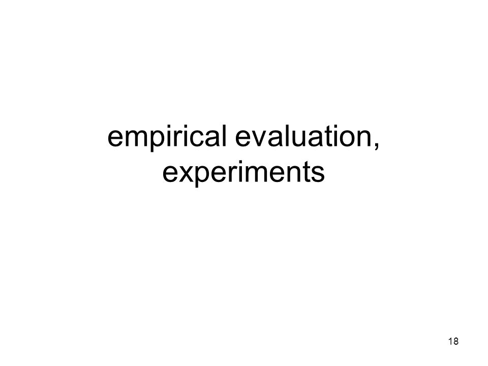 18 empirical evaluation, experiments