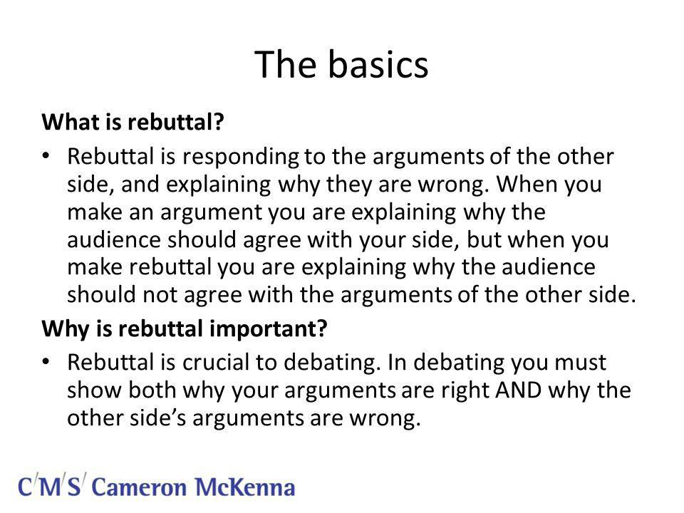The basics What is rebuttal.