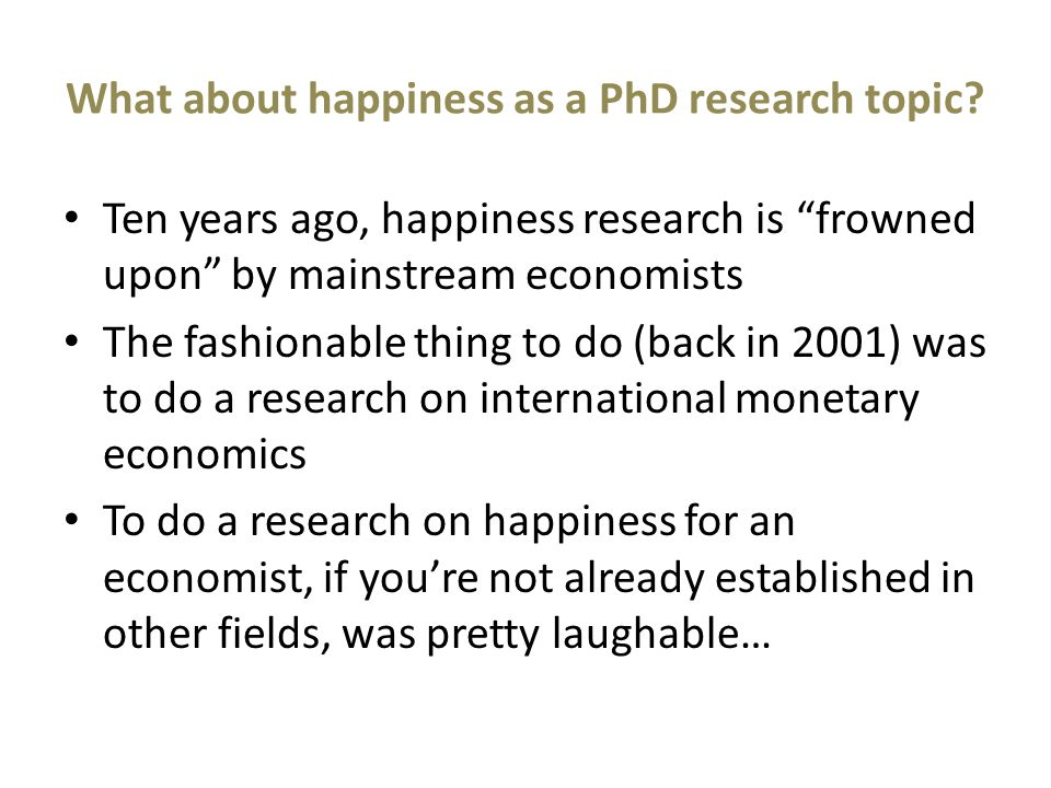 What about happiness as a PhD research topic.