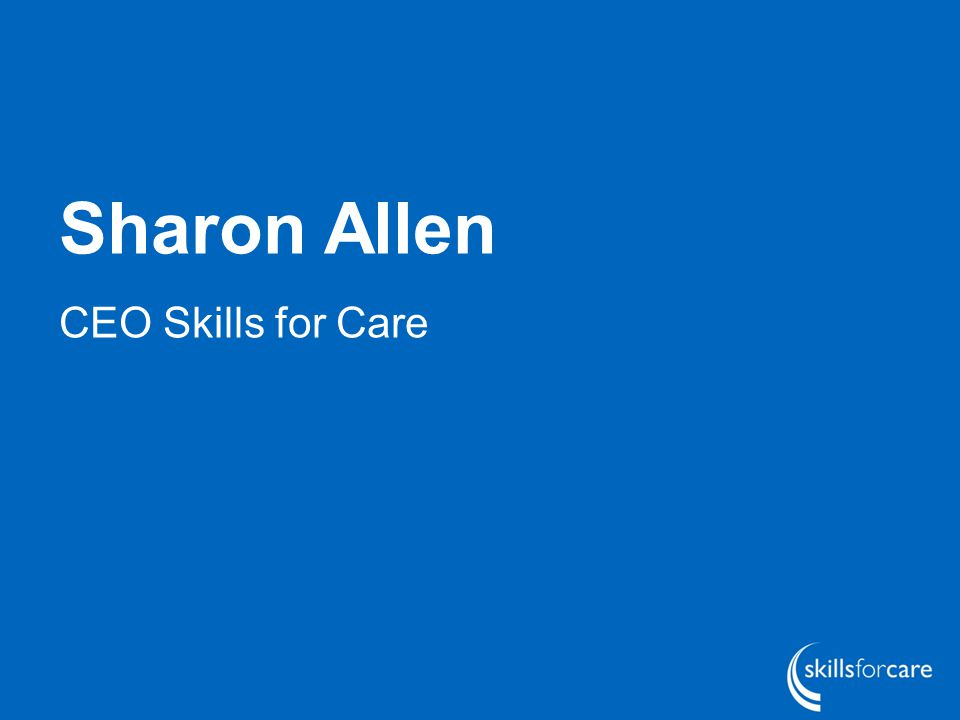Sharon Allen CEO Skills for Care