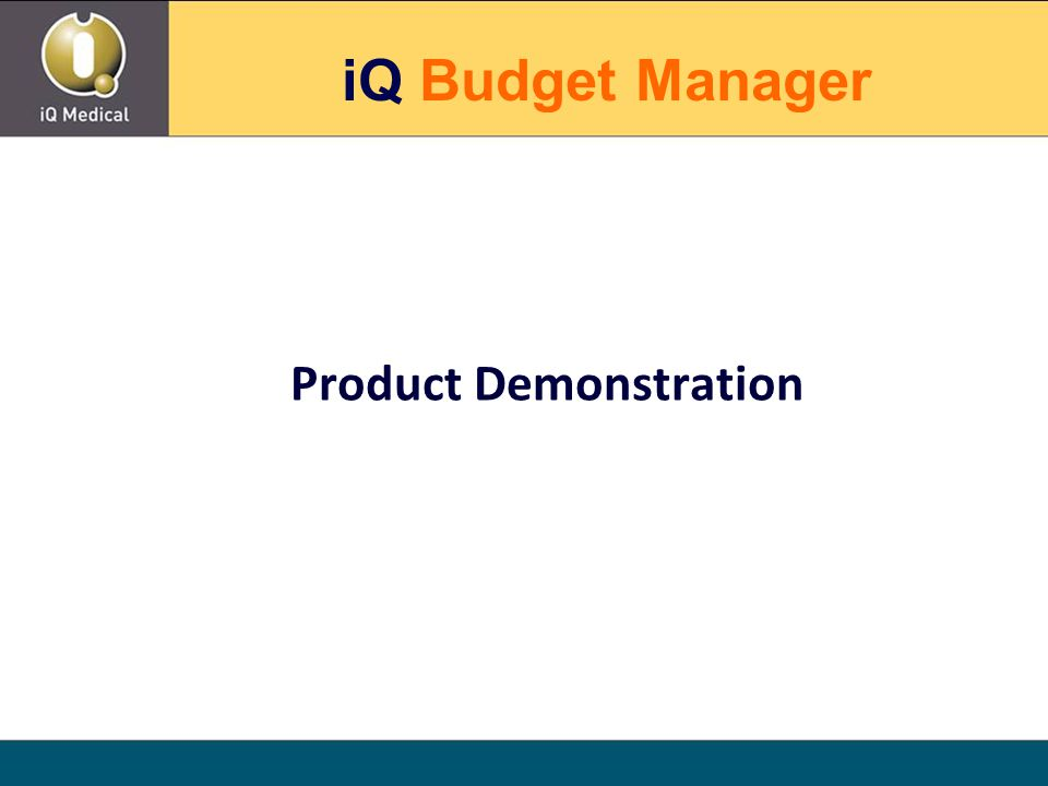 Product Demonstration iQ Budget Manager