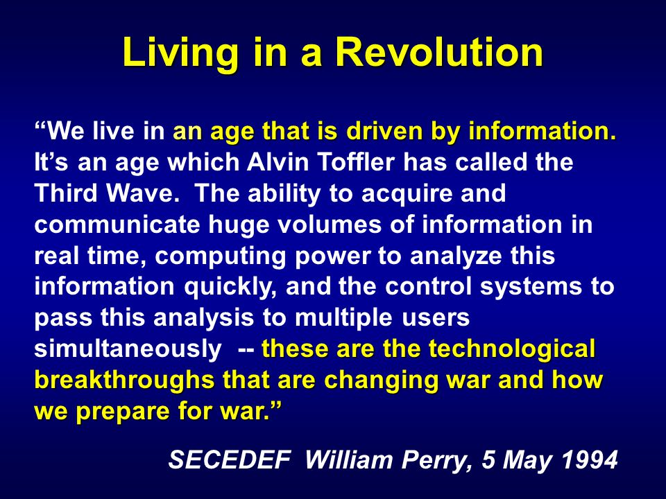 Living in a Revolution an age that is driven by information.