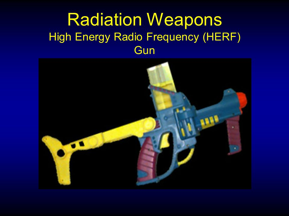 Radiation Weapons High Energy Radio Frequency (HERF) Gun