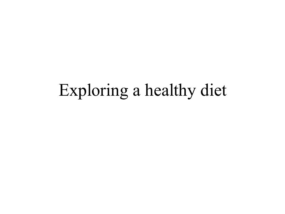 Exploring a healthy diet