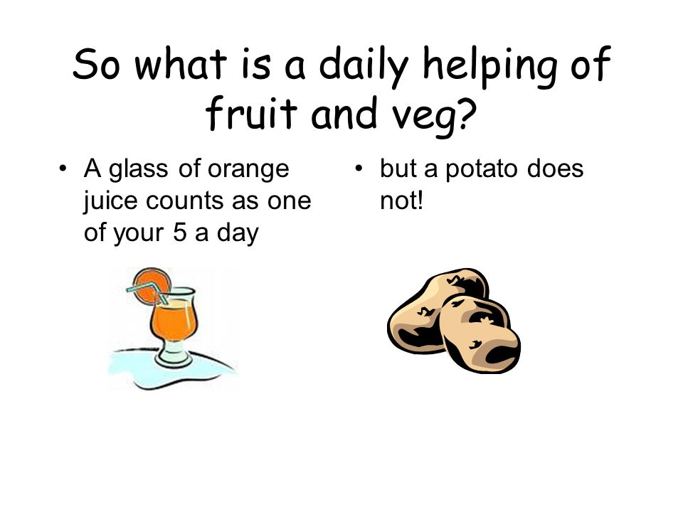 So what is a daily helping of fruit and veg.