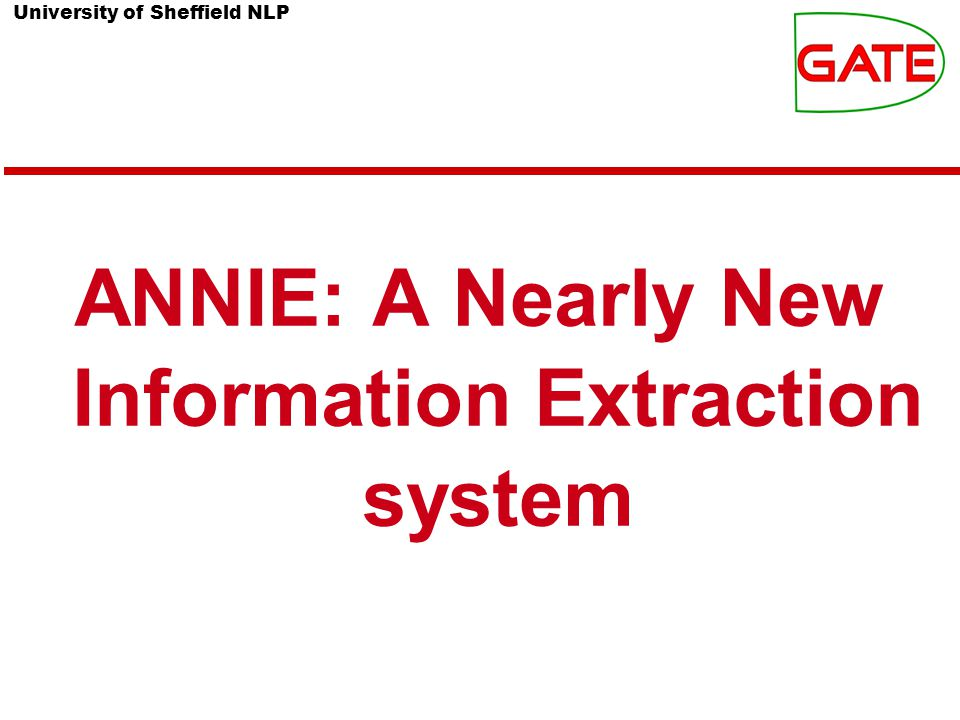 ANNIE: A Nearly New Information Extraction system