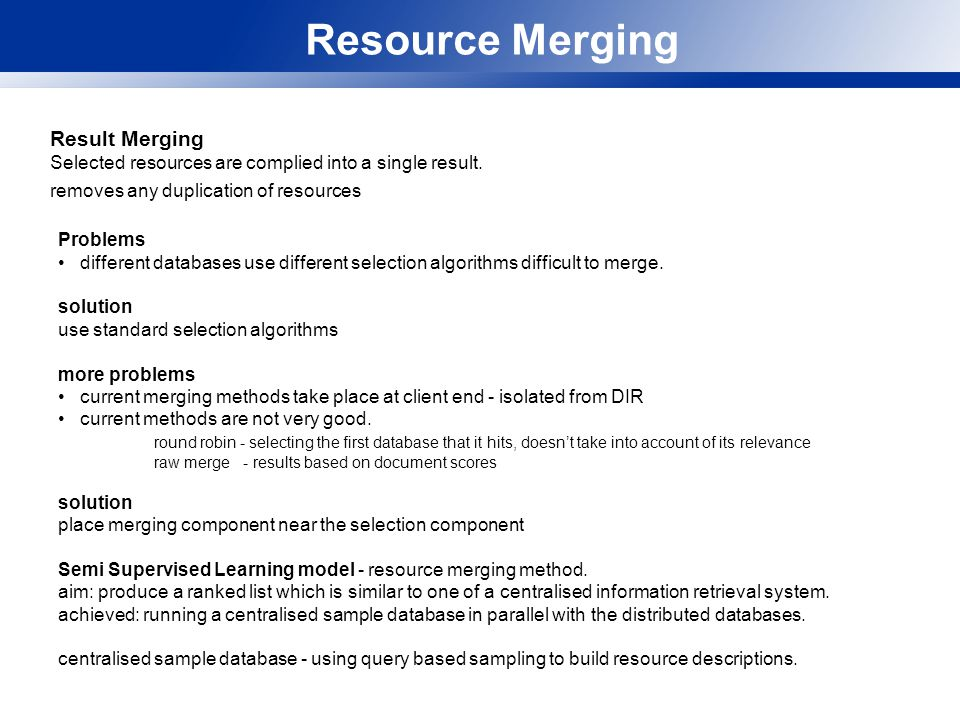 Resource Merging Result Merging Selected resources are complied into a single result.