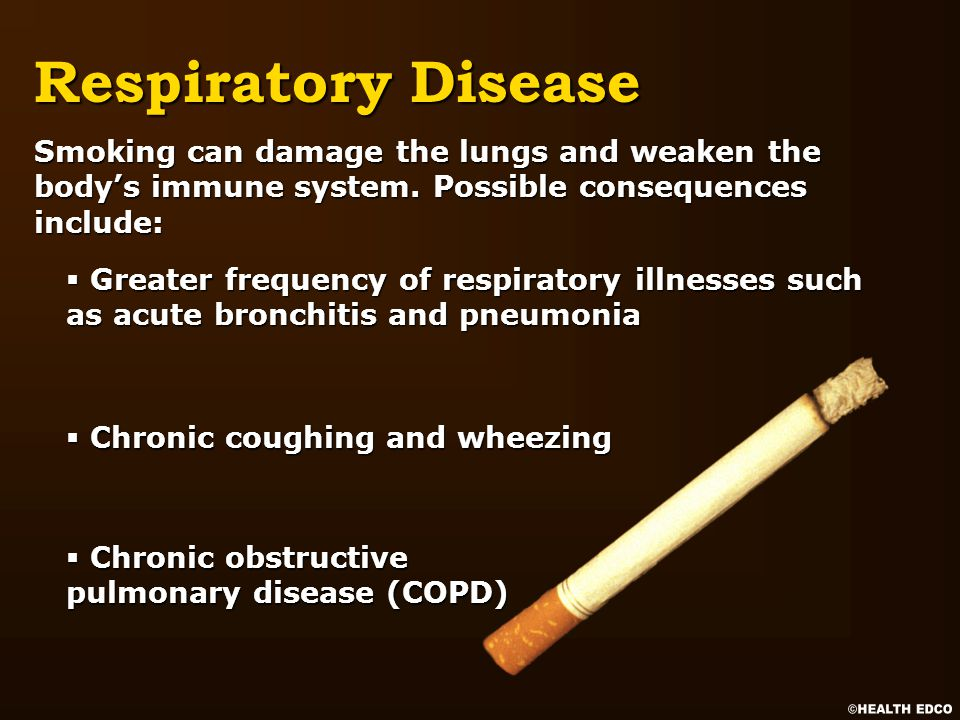 Smoking can damage the lungs and weaken the body's immune system.