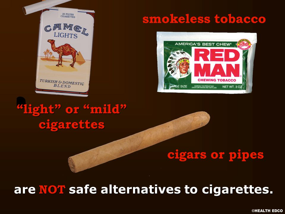 are NOT safe alternatives to cigarettes.