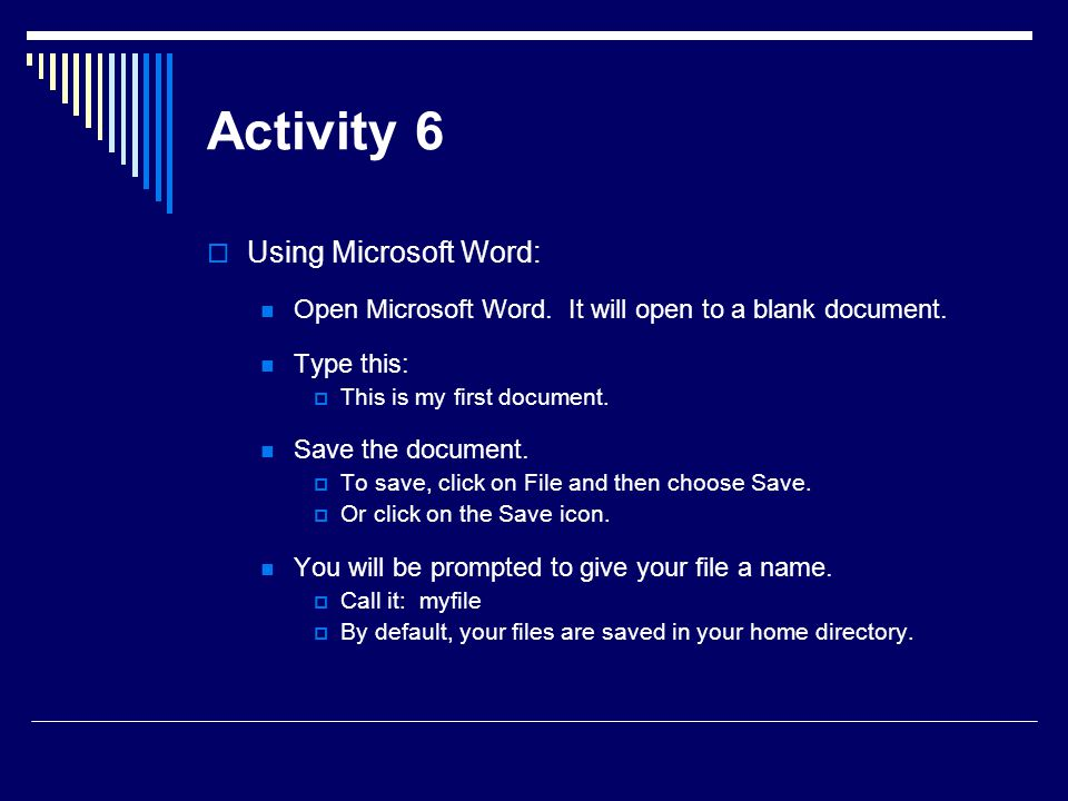 Activity 6  Using Microsoft Word: Open Microsoft Word.