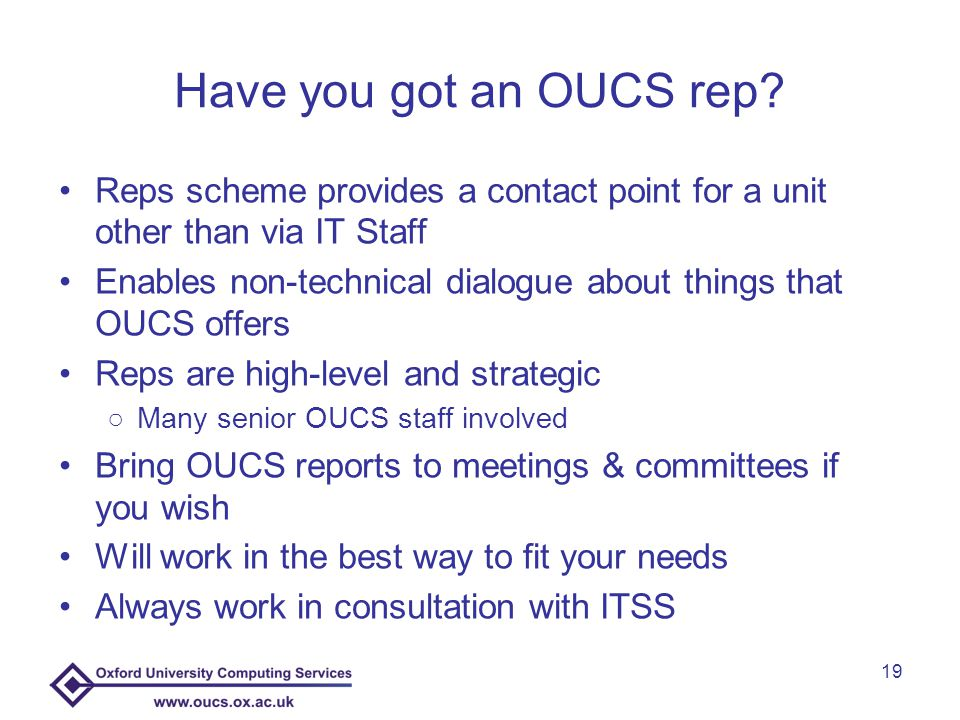 Have you got an OUCS rep.