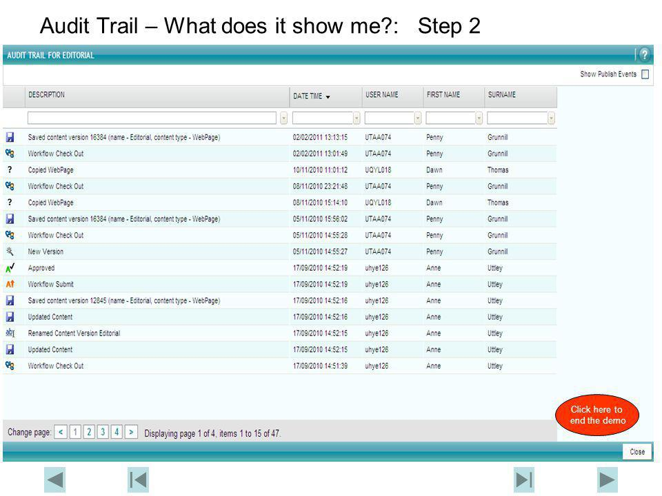 Audit Trail – What does it show me : Step 2 Click here to end the demo