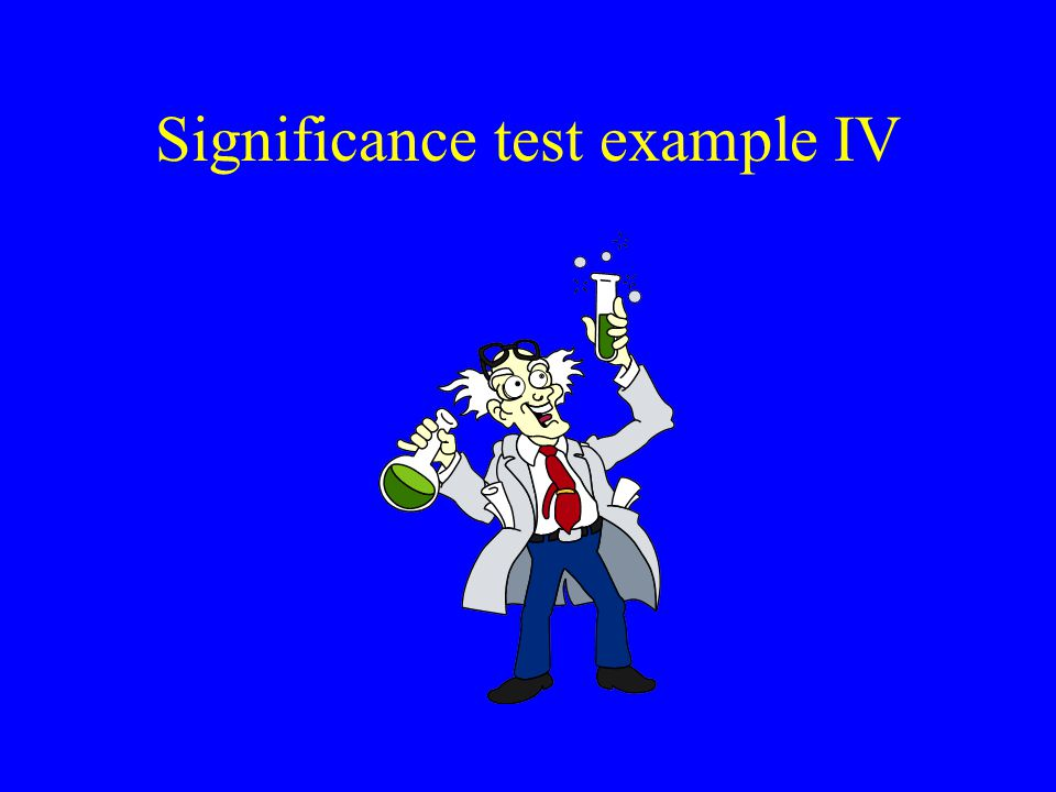Significance test example IV