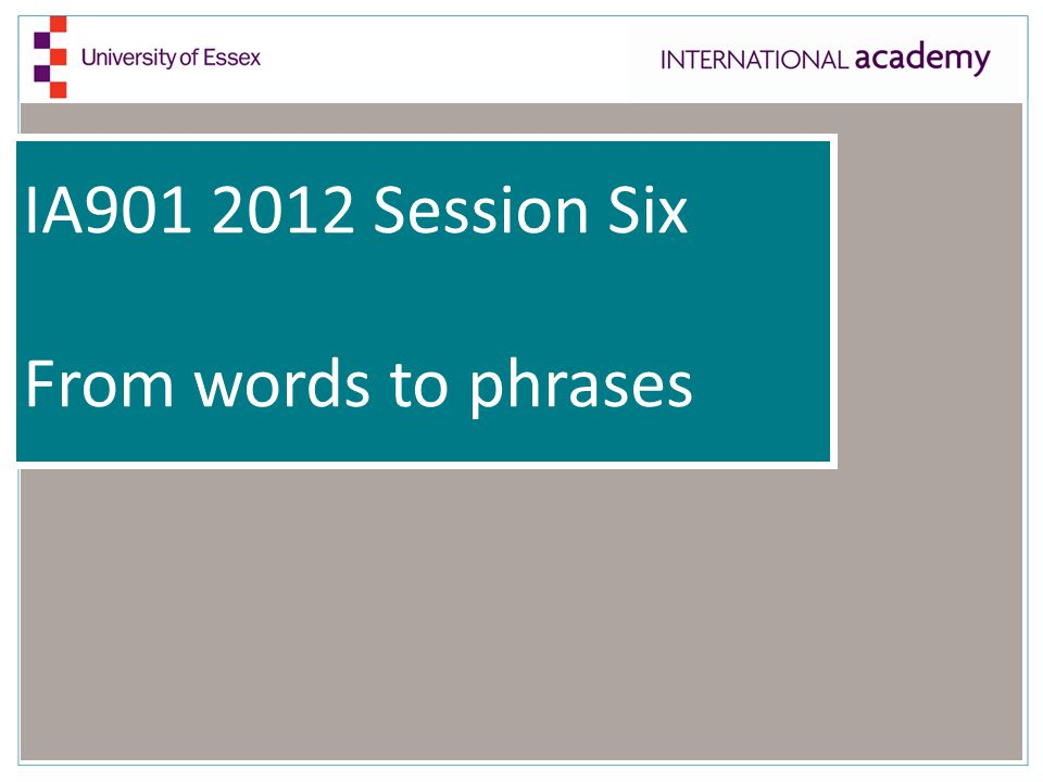 IA901 2012 Session Six From words to phrases