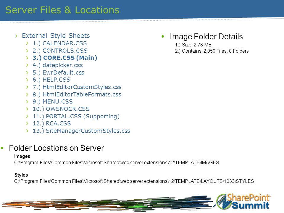 Server Files & Locations External Style Sheets 1.) CALENDAR.CSS 2.) CONTROLS.CSS 3.) CORE.CSS (Main) 4.) datepicker.css 5.) EwrDefault.css 6.) HELP.CS