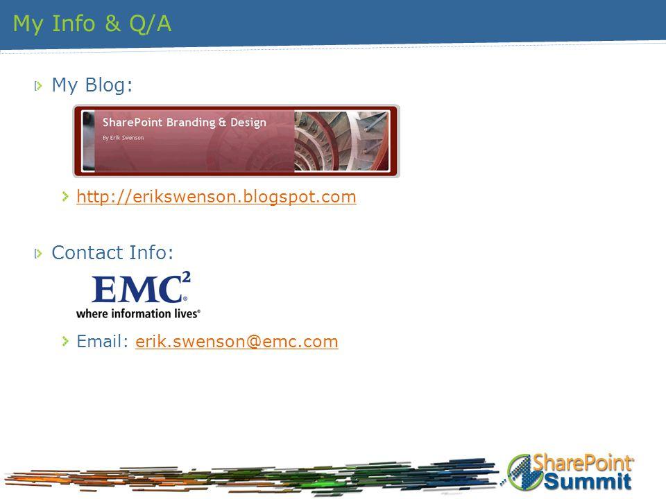 My Info & Q/A My Blog: http://erikswenson.blogspot.com Contact Info: Email: erik.swenson@emc.comerik.swenson@emc.com