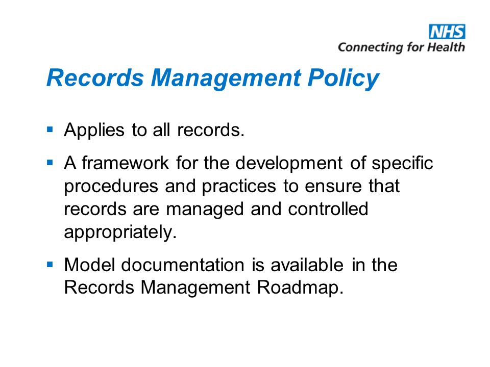 Records Management Policy  Applies to all records.