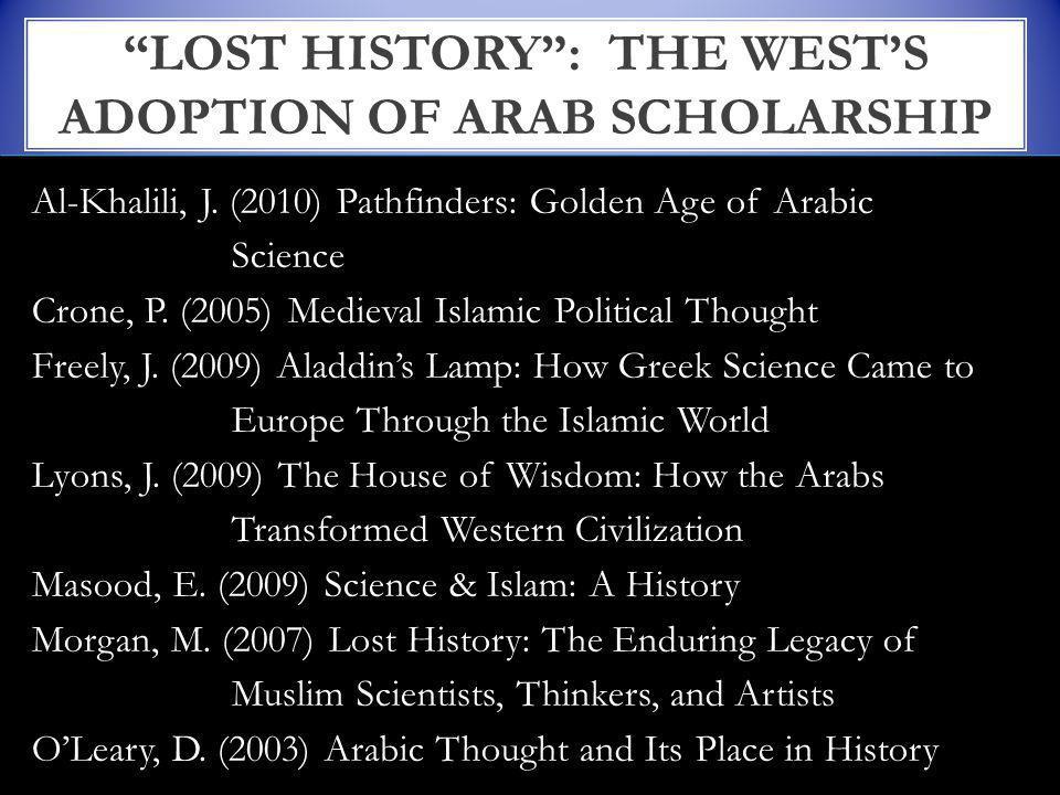 Al-Khalili, J. (2010) Pathfinders: Golden Age of Arabic Science Crone, P.
